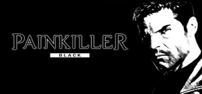 Painkiller: Black Edition - Steam Key Worldwide