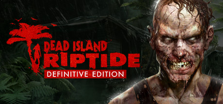 Dead Island Riptide Definitive (Steam) СПЕЦПРЕДЛОЖЕНИЕ
