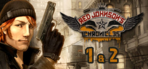 Red Johnson´s Chronicles - 1+2 - Steam Special Edition