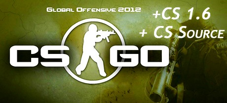 CS GO + CS Source + CS 1.6