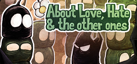 About Love, Hate and the other ones ( steam key row )