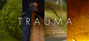 TRAUMA (Region Free / Steam)