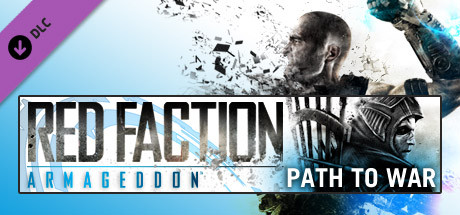 Red Faction Armageddon Path to War DLC