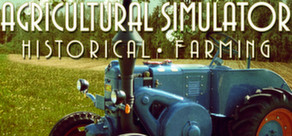 Agricultural Simulator: Historical Farming (Steam)