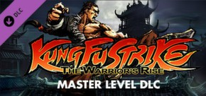 Kung Fu Strike: The Warrior´s Rise - Master Level (DLC)