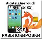 Unlock Alcatel OneTouch Fire E (OT-6015X). Code.