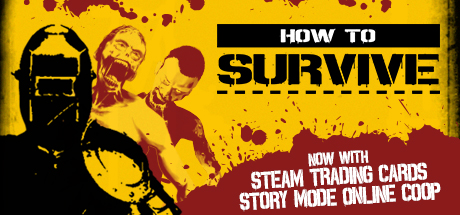 How to Survive (Steam ROW)