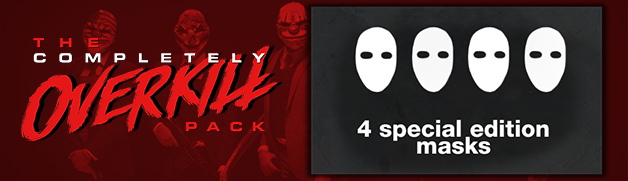 PAYDAY 2: COMPLETLY OVERKILL PACK (Steam)(Region Free)