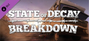 State of Decay - Breakdown (Region free, steam gift)