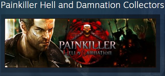Painkiller Hell and Damnation Collector´s Edition STEAM