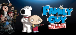 Family Guy: Back to the Multiverse STEAM GIFT REG. FREE