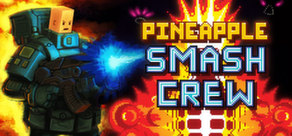Pineapple Smash Crew ( Steam Key / Region Free )