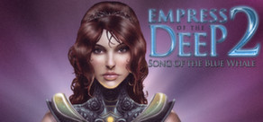 Empress Of The Deep 2: Song Of The Blue Whale STEAM ROW