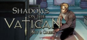 Shadows on the Vatican - Act I: Greed STEAM KEY ROW