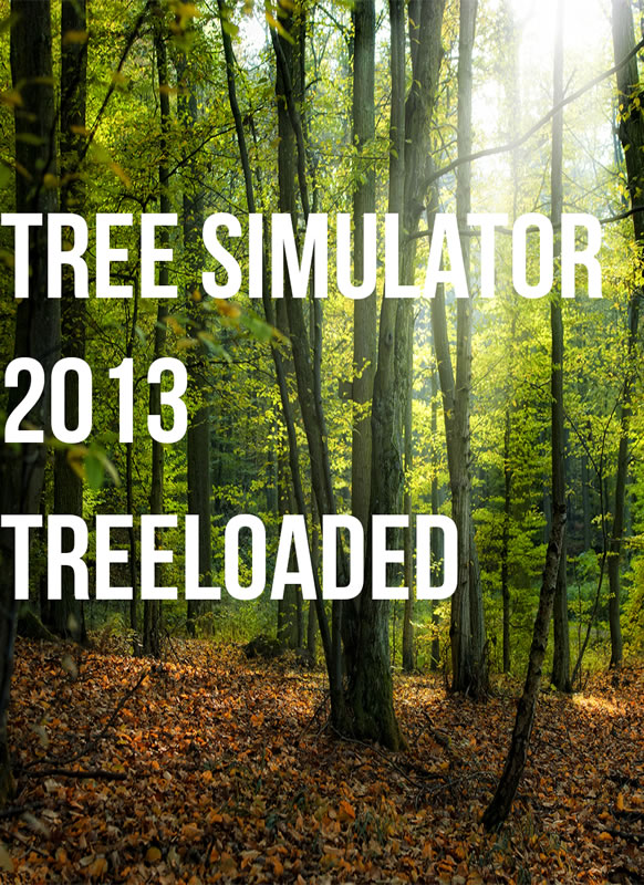 Tree Simulator 2013: Treeloaded (Region Free)Desura Key