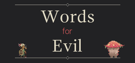 Words for Evil (Region Free) Steam Key