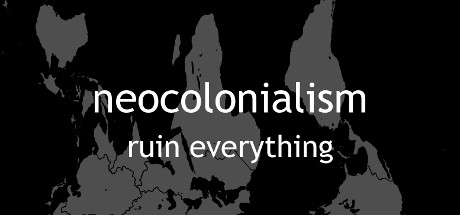 Neocolonialism (Region Free) Steam Key