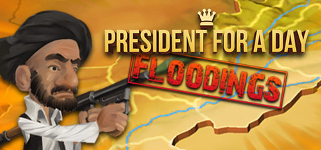 President for a Day - Floodings (Steam Key, GLOBAL)