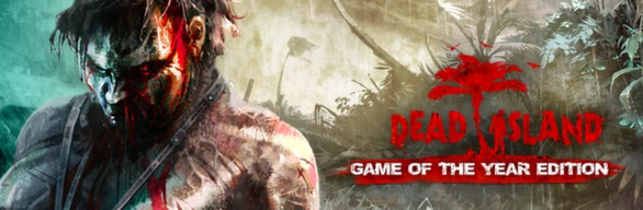 Dead Island: Game of the Year Edition RoW Steam Key