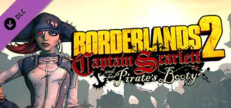 Borderlands 2 - Captain Scarlett and her Pirate´s Booty