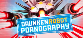 Drunken Robot Pornography (Steam Gift, Region Free)