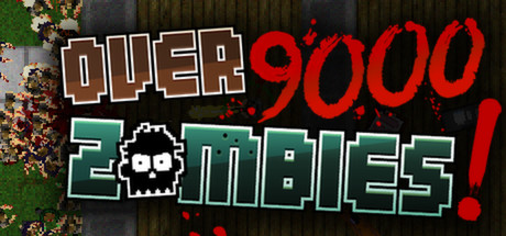 Over 9000 Zombies! (HB Steam link / Region Free )+БОНУС