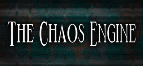 The Chaos Engine (HB Steam link / Region Free )