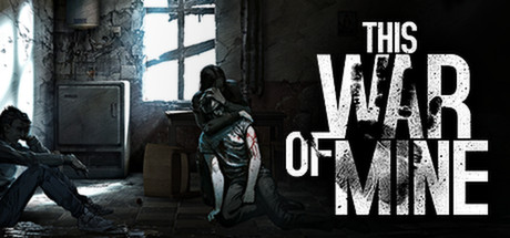 THIS WAR OF MINE (STEAM РОССИЯ)