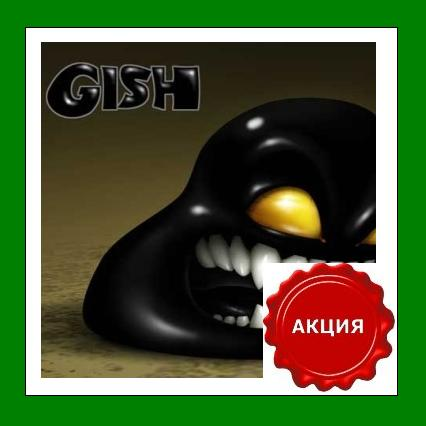 GISH - CD-KEY - ключ для Steam Region Free + АКЦИЯ