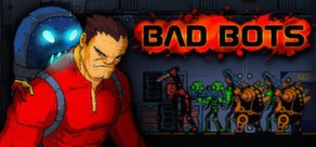 Bad Bots (Steam Key/Region Free)