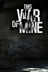 This War of Mine | REGION FREE | ORIGIN &#9989