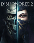 Dishonored 2 (Steam) + Dishonored Definitive Edition