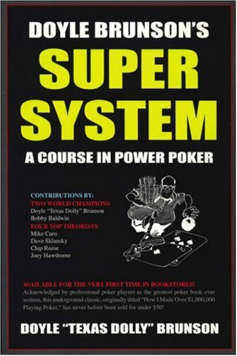 Doyle Brunson´s Super System - A Course in Power Poker