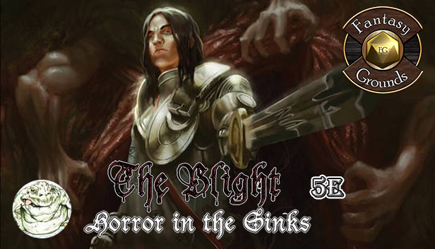 Fantasy Grounds - The Blight: Horror in the Sinks (5E) Steam RU UA CIS