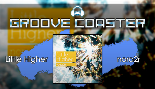 Groove Coaster - Little Higher Steam RU UA CIS