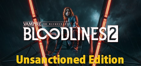 Vampire: The Masquerade - Bloodlines 2: Unsanctioned