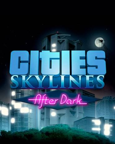Cities: Skylines - After Dark Wholesale Price Steam Key