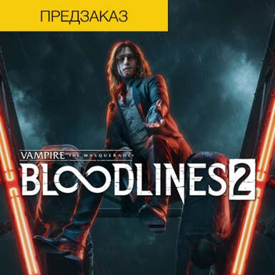 Vampire: The Masquerade - Bloodlines 2 - Pre-Order Key