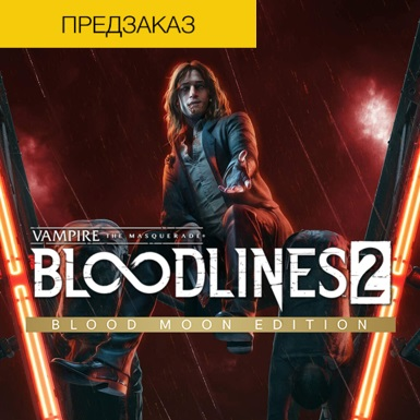 Vampire The Masquerade Bloodlines 2 Blood Moon + BONUS