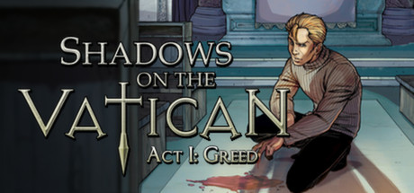 Shadows on the Vatican Act I: Greed (Steam) Reg. Free
