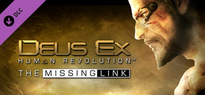 Deus Ex: Human Revolution - The Missing Link DLC steam