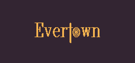 Evertown  (Steam key) Region Free