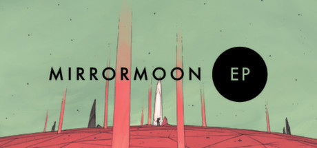 MirrorMoon EP (Steam ключ) Region Free