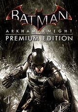 Batman: Arkham Knight Premium Ed. (Steam KEY) + GIFT