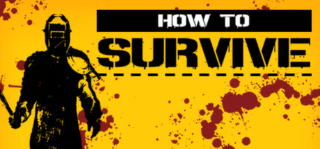 How to Survive (Steam region free; ROW gift)