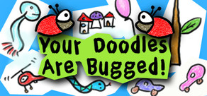 Your Doodles Are Bugged! (Region Free / Steam)