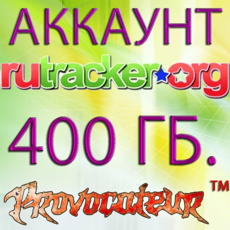ACCOUNT FOR RUTRACKER.ORG who gave 400 GIGABYTE