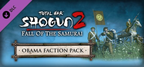 Total War Shogun 2 - Fall of the Samurai – The Obama Fa