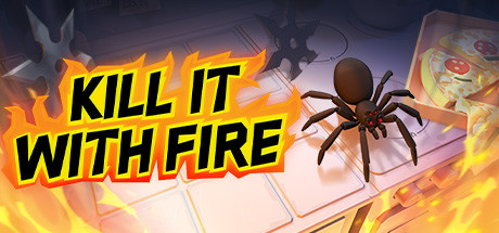 Kill It With Fire - Steam Access OFFLINE