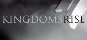 Kingdoms Rise  - Steam GIFT/ REGION FREE